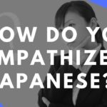 How do you sympathize in Japanese〔#2〕
