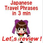 Learn Japanese 'Japanese travel phrases in 3 min'  review7~9