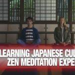 Learning Japanese Culture 101: Zen Meditation Experience | JAPAN Forward