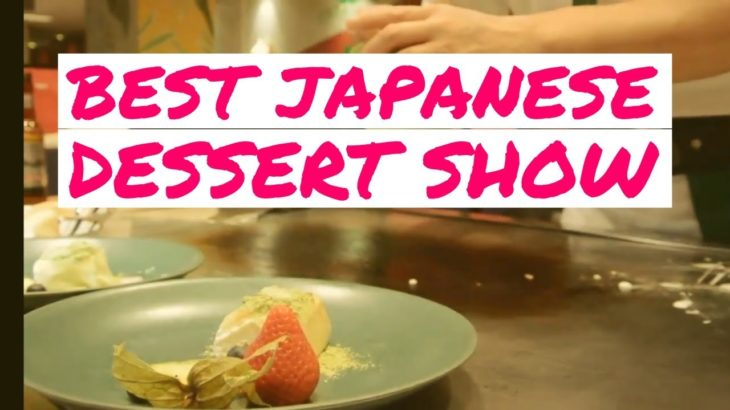 Best Japanese dessert show – Kabuki Restaurant – Gourmet Food in Frankfurt