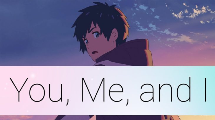 Learning Japanese Through Kimi No Na Wa – You, Me, and I.