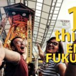 11 Things TO DO in FUKUOKA – Travel Guide