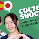 Culture shock!! Japanese girl in Spain and Spanish guy in Japan