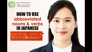 How to use Abbreviated Nouns and Verbs in Japanese | Learn Natural Japanese with Wasabi
