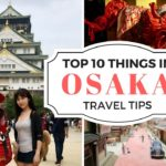 Top 10 Things to Do in Osaka & Travel Tips | JAPAN TRAVEL GUIDE