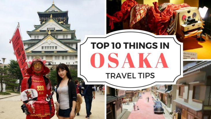 Top 10 Things to Do in Osaka & Travel Tips   JAPAN TRAVEL GUIDE