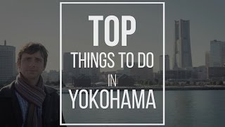 Top 10 Things to Do in Yokohama