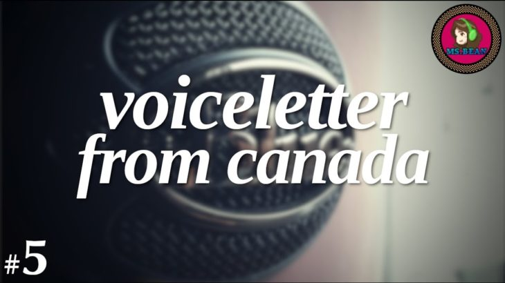 """2019.4.25【Voiceletter From Canada】""""#5 Like Japanese food?"""" by Ms.Bean"""