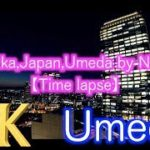 【4K】【大阪】【梅田】【Osaka Sightseeing】Walking Osaka,Japan,Umeda by Night【Time lapse】
