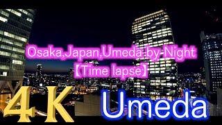 【4K】【大阪】【梅田】【Osaka Sightseeing】Walking Osaka,Japan,Umeda by Night【Time lapse】