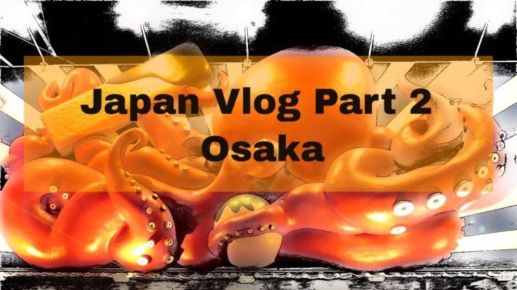 Japan Vlog Part 2 – Osaka – Sightseeing – Meeting Kevin Riley – Hostel New World INN