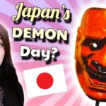 🇯🇵 SETSUBUN: Japan's DEMON Holiday || JAPANESE CULTURE 🇯🇵