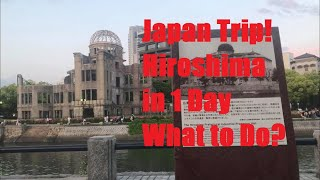 Japan Trip! Hiroshima in 1 Day! (Sightseeing and Food)