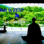 JAPANESE CULTURE  WHAT IS ZEN(禅)?