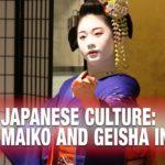 Japanese Culture: Maiko and Geisha in Kyoto | JAPAN Forward