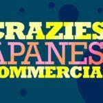Craziest Japanese Commercials Anime Next 2017