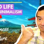 Good life with Minimalism in 2019 Part One.  Following Japanese culture!