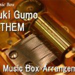 "Houki Gumo/RYTHEM [Music Box] (Anime ""Yakitate!! Japan"" OP)"