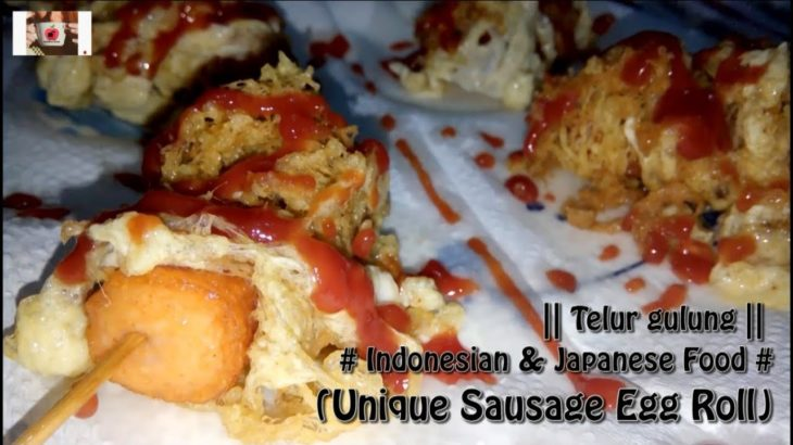 Telur gulung || Indonesian & Japanese Food || (Unique Sausage Egg Roll)
