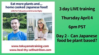 🤔 Can Japanese food be plant based? (Day 2 – LIVE training)