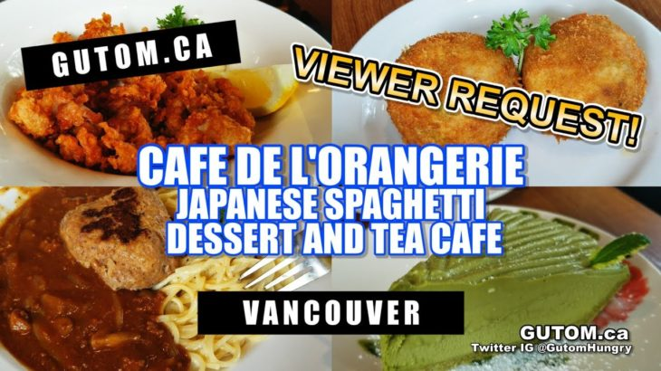 JAPANESE SPAGHETTI CAFE DE L'ORANGERIE DESSERT AND TEA  | Vancouver Food Guide Reviews – Gutom.ca