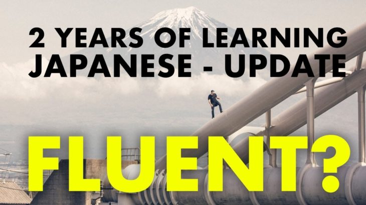 LEARNING JAPANESE // 2 Year Update – 2hrs a Day