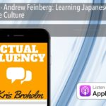 AFP 151 – Andrew Feinberg: Learning Japanese and Japanese Culture