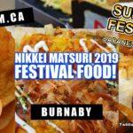 JAPANESE FOOD! NIKKEI MATSURI FESTIVAL 2019 BURNABY | Vancouver Food Guide Reviews – Gutom.ca