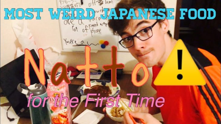 Try Natto for the First Time (the Most Weird Japanese Food)