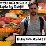 Tsukiji & Best Sushi in Tokyo, Japan