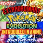 Extraordinary Pokémon Evolution Introduced in Anime || Explained || FT. Many Poketubers.