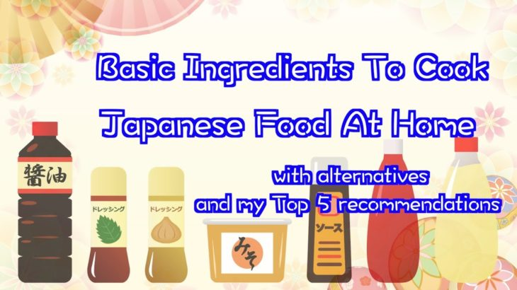 【Japanese Cooking 101】Basic Japanese Ingredients For Easy Japanese Food