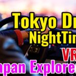 Tokyo Drive Night Time Part1, VR360 5.7K Virtual Reality Explorer-  Japan Explorer