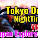 Tokyo Drive Night Time Part2, VR360 5.7K Virtual Reality Explorer-  Japan Explorer