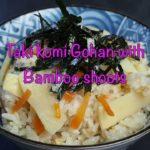 How to make Taki komi gohan with Bamboo shoots — Japanese food