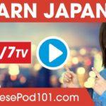 Learn Japanese 24/7 with JapanesePod101 TV