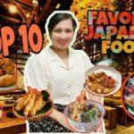 MY TOP 10 FAVORITE JAPANESE FOOD | Anu-ano kaya ang mga ito? Watch!