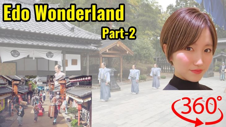 Edo Wonderland Part2 , VR360 5.7K Virtual Reality – Japan Explorer