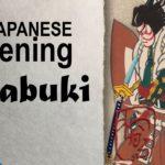 "N5 (~Genki L9) Japanese Listening Material ""Kabuki"" (Level 2)"