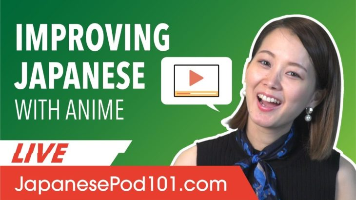 How to Choose Anime to Improve Japanese?