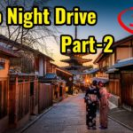 Kyoto Travel: Night Drive Part2, VR360 5.7K Virtual Reality – Japan Explorer