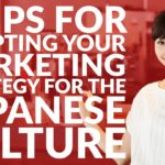 3 tips for adapting your marketing strategy for the Japanese culture   Need-to-know