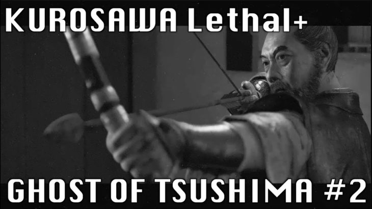 Japanese Play KUROSAWA Mode in Lethal + #2【Ghost Of Tsushima】