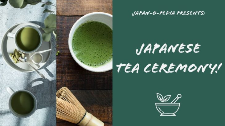 Japanese Tea Ceremony |Japan-O-Pedia