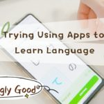 Try Using apps to learn Japanese|review on language learning apps