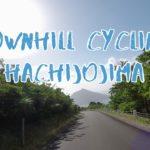 [Vlog] Downhill Cycling in Hachijojima Island   Tokyo Sightseeing, Japan