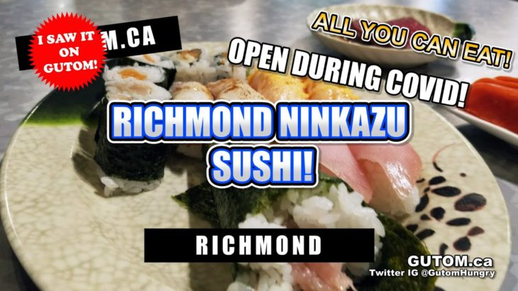 ALL YOU CAN EAT SUSHI! RICHMOND NINKAZU JAPANESE RESTAURANT RICHMOND SUSHI REOPENED #AYCE |