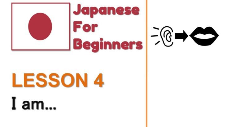 Learn Japanese Lesson 4 I am… | Japanese for Beginners