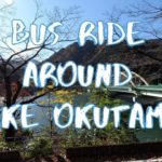 [Vlog] Bus Ride around Lake Okutama | Tokyo Sightseeing, Japan