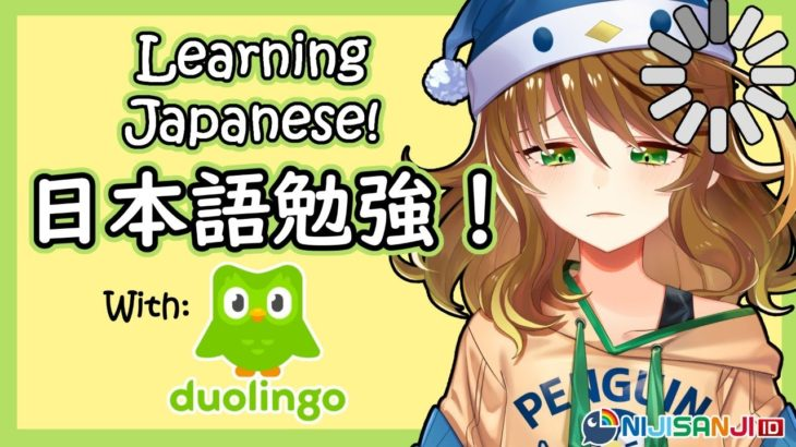 【Duolingo】日本語勉強!Learning Japanese! Level Up Everything!【NIJISANJI ID | Amicia Michella】
